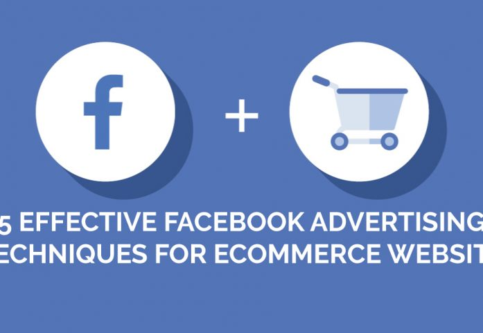 effective-facebook-advertising-techniques-for-ecommerce-website